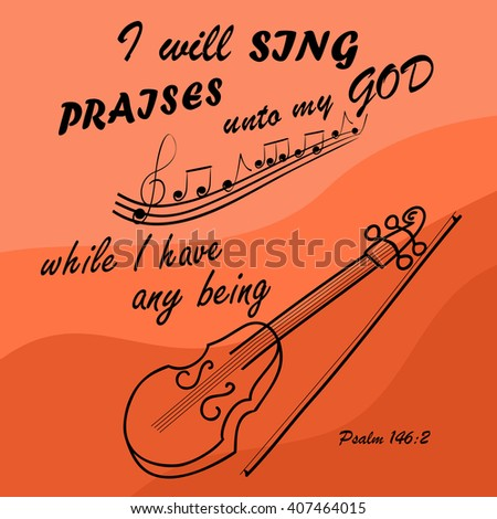 Bible verse I Will sing to God while I am with the violin - stock vector