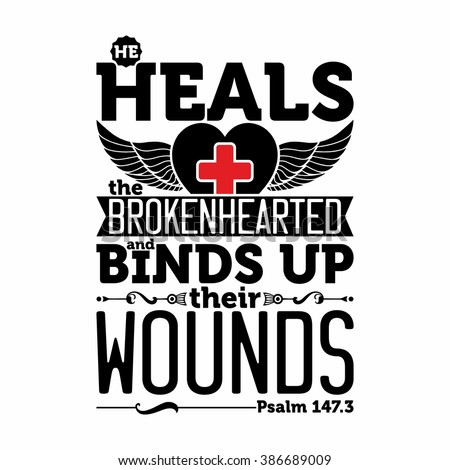 Biblical illustration. He heals the brokenhearted and binds up their wounds. - stock vector