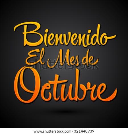 Bienvenido el mes de Octubre - Welcome October spanish text, vector lettering message - stock vector