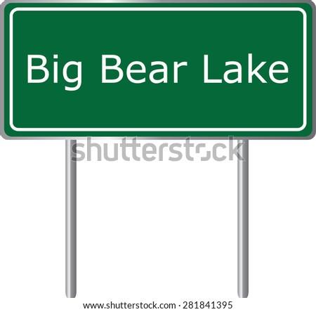 Big Bear Lake , California, road sign green vector illustration, road table, USA city - stock vector