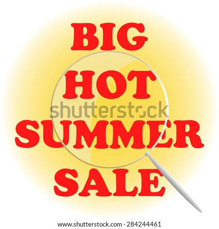 Big hot Summer sale. Red letters on a yellow circle, under a magnifying glass. Vector. - stock vector