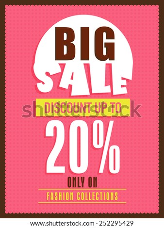 Big sale flyer, banner or poster design with discount offer only on fashion collections. - stock vector