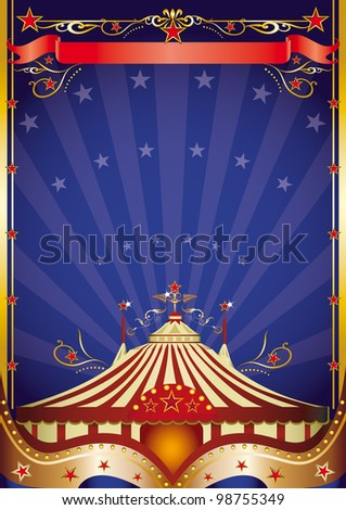 Big top at night. A poster on circus theme for you.