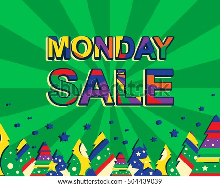 Big winter sale poster with MONDAY SALE text. Advertising vector banner template with christmas trees. Green background