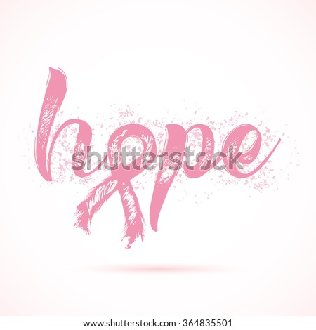 Big word of hope. Inspirational word about breast cancer awareness. Modern calligraphy writing with hand drawn lettering and pink ribbon. Hand painted grunge textures background. - stock vector