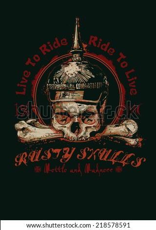 "Biker design ""Rusty Skulls Mettle and Madness"" for poster or t-shirt print with skull in war helmet, crossbones and fonts. vector illustration. grunge effect in separate layer. - stock vector"