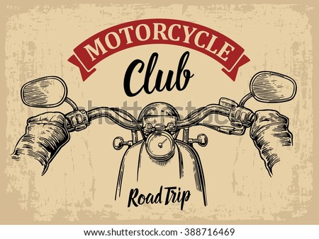 Biker driving a motorcycle rides. First-person view. Vector engraved illustration isolated on  bright vintage background. For web, poster for drive club. Road Trip. - stock vector
