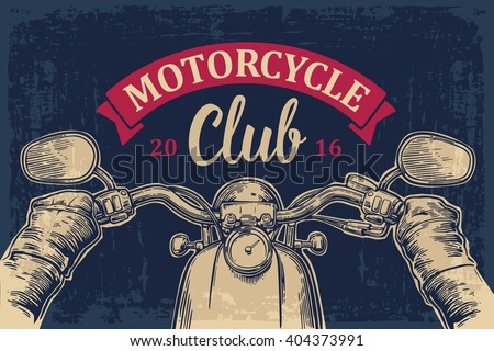 Biker driving a motorcycle rides. View over the handlebars of motorcycle. Vector engraved illustration isolated on dark vintage background. For web, poster motorcycle  club.  - stock vector
