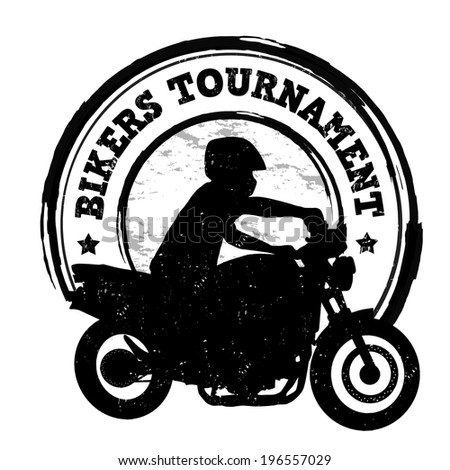 Bikers tournament grunge rubber stamp on white, vector illustration - stock vector