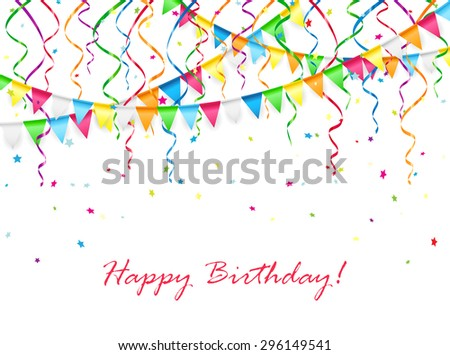 Birthday background with multicolored pennants, streamers and confetti, illustration. - stock vector