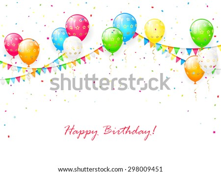 Birthday balloons, pennants, streamers and multicolored confetti on white background, illustration. - stock vector