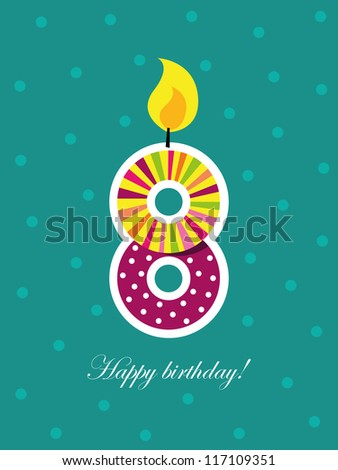 Birthday card, eighth birthday with candle, number eight - stock vector