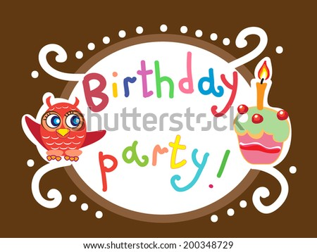Birthday party invitation picture with owl and cake. Children cartoon illustration. - stock vector