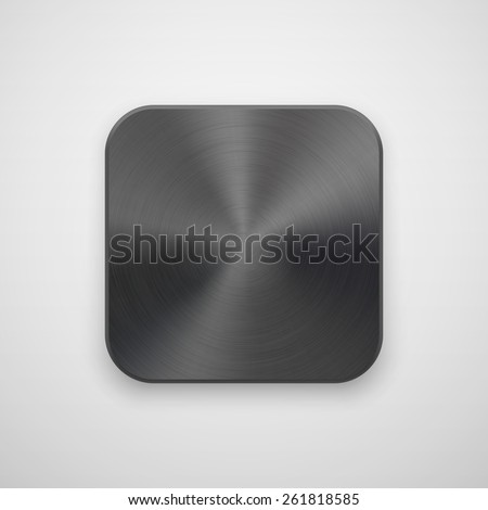 Black abstract technology app icon, blank button template with metal texture (chrome, steel, silver), realistic shadow and light background for web, user interfaces, UI, applications, apps. Vector. - stock vector