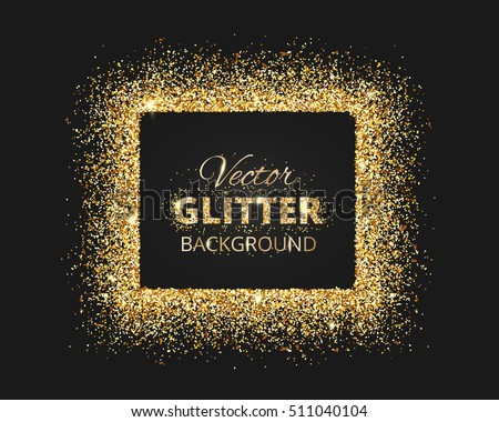 Black gold background glitter frame space stock vector 511040104 black and gold background with glitter frame and space for text vector glitter decoration stopboris Images