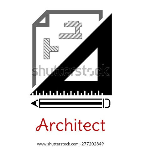 Black and white architect icon with a building blueprint, right angle set square and pencil with text Architect below - stock vector