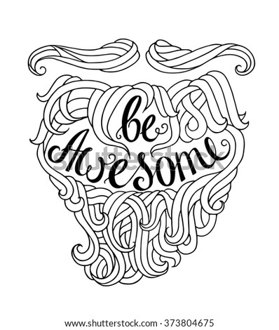 Black and white doodle typography hipster poster with beard, mustache. Cartoon card with lettering text - Be Awesome. Hand drawn vector inspirational poster isolated on white background. - stock vector