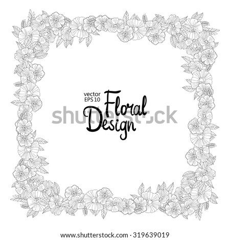 Black and white hand drawn square frame made with flowers. Floral design - stock vector