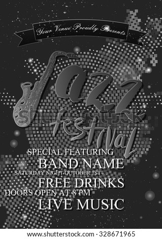 """Black and white  jazz, rock or blues music poster template. Hand drawn ink stains, sax and words """"jazz festival"""". Abstract halftone background for card, flyer, leaflet, brochure, banner, web design. - stock vector"""