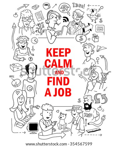 "Black and White Poster in Doodle Style. Group of Funny People around Red Text ""Keep Calm and Find a Job"". Vector Illustration for Cover Design. - stock vector"