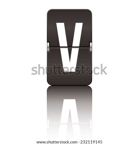 Black departure board letter v from a series of flipboard letters. - stock vector