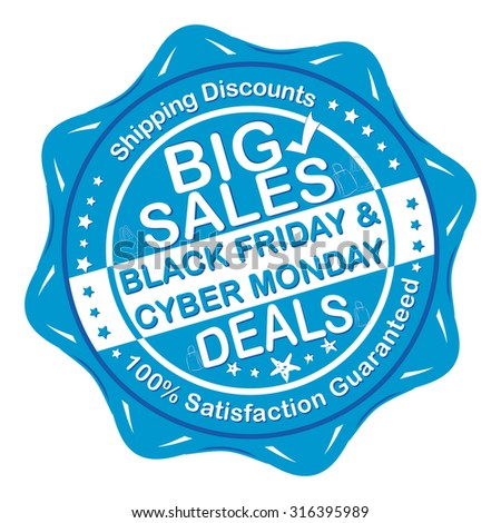 Black Friday / Cyber Monday deals Sticker. Printable blue shopping sticker: Big Sales; Black Friday / Cyber Monday deals; Shopping Discounts; 100% Satisfaction Guaranteed.  Print Colors used - stock vector