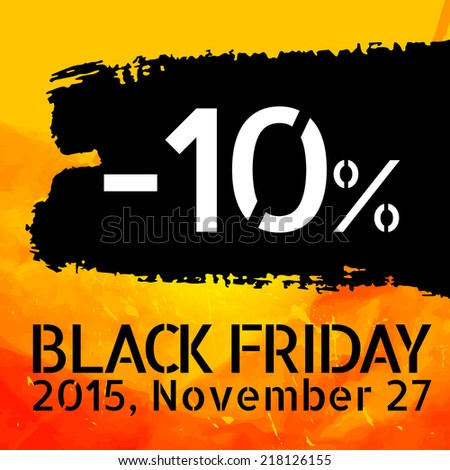 Black Friday discount -10% vector Vintage grungy design poster template. Retro style Typography. Yellow and black. Trendy. - stock vector