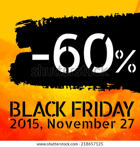 Black Friday discount -60% vector Vintage grungy design poster template. Retro style Typography. Yellow and black. Trendy. - stock vector