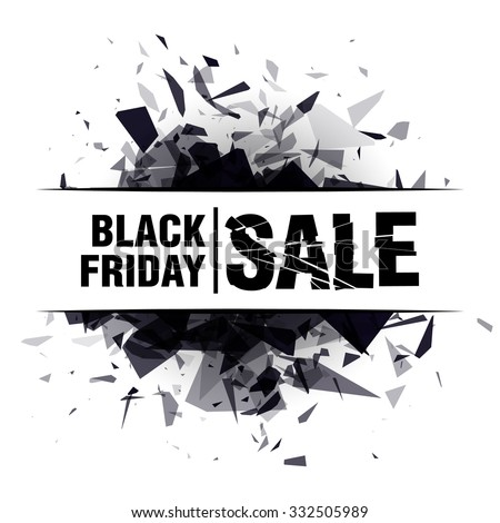 Black friday sale. Abstract explosion black glass Vector illustration - stock vector