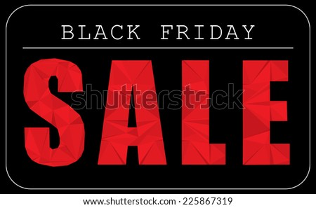 Black Friday sale advertising text modern polygonal paper texture design element - stock vector