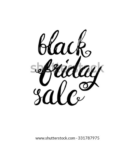 Black friday sale. Conceptual handwritten phrase. Hand lettered calligraphic design. Brush typography for poster, t-shirt or cards.  Vector illustration. - stock vector