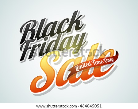 Black Friday Sale for limited time only, Creative typographical background, Stylish Poster, Banner or Flyer design.