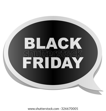 Black Friday speech bubble tag isolated on white background. - stock vector