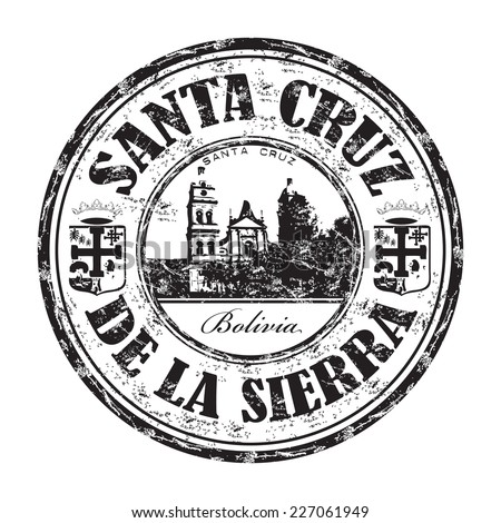 Black grunge rubber stamp with the name of Santa Cruz de la Sierra city from Bolivia written inside the stamp