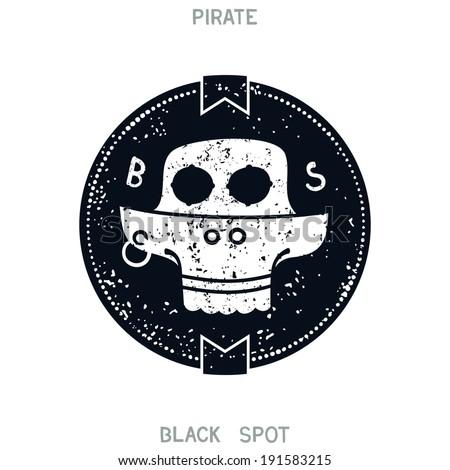 Black Spot. Marine pirate emblem with grunge skull. Vector eps 8 - stock vector