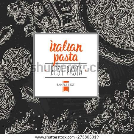Blackboard Italian pasta top view frame.Design template. Vector illustration - stock vector