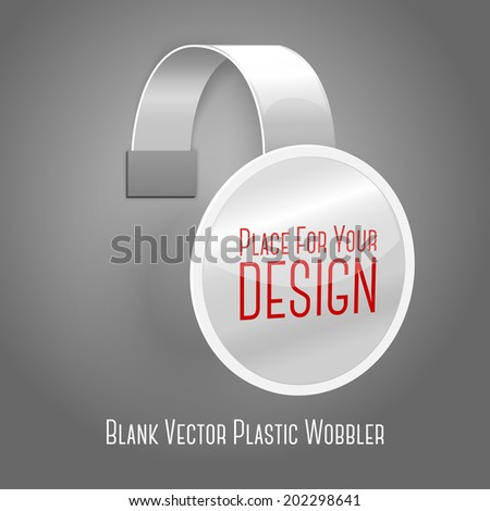 Blank white plastic wobbler isolated on grey background with place for your design and branding. Vector - stock vector
