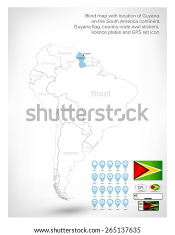 Blind map with location of Guyana on the South America continent.Guyana flag, country code oval stickers, licence plates and GPS set icon. - stock vector