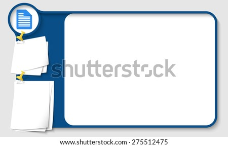 Blue abstract frame for your text with document icon and papers for remark - stock vector