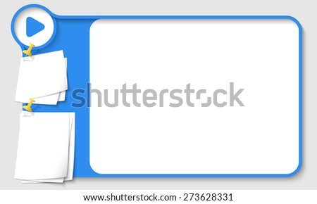 Blue abstract frame for your text with play icon and  papers for remark - stock vector