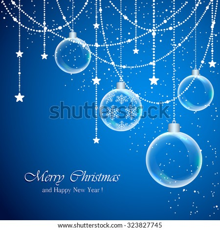 Blue Christmas background with transparent balls and decorations with stars, illustration. - stock vector