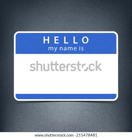 Blue cobalt blank name tag sticker HELLO my name is. Empty rounded rectangular badge with black drop shadow on gray background with noise effect texture. Vector illustration design element 10 eps