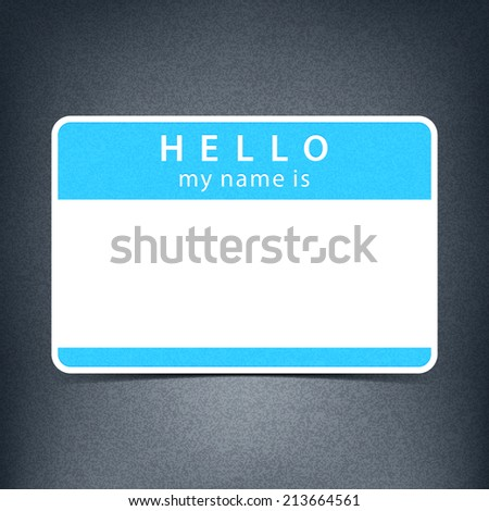 Blue color name tag blank sticker HELLO my name is. Rounded rectangular badge with black drop shadow on gray background with noise effect texture. Vector illustration design element 10 eps