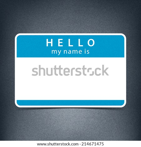 Blue empty name tag sticker HELLO my name is. Blank rounded rectangular badge with shadow on gray background with noise effect texture. Vector illustration clip-art element for design saved in 10 eps - stock vector