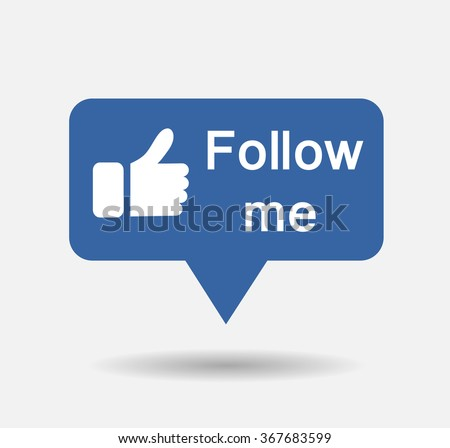 Blue follow me in speech bubble vector notification icon isolated on white.Vector illustration EPS10 - stock vector
