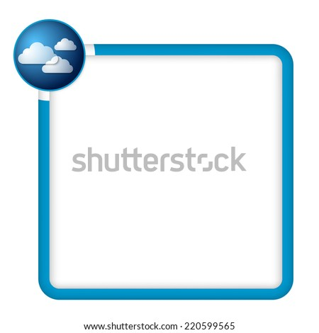 blue frame for any text with clouds - stock vector