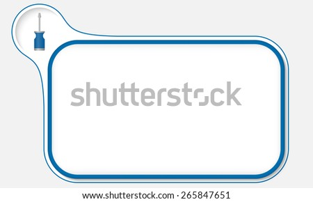 Blue frame for your text and screwdriver - stock vector