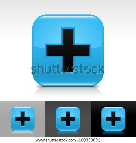 Blue glossy web button with black add sign. Rounded square shape icon with shadow and reflection on white, gray, and black background. Vector 8 eps. - stock vector