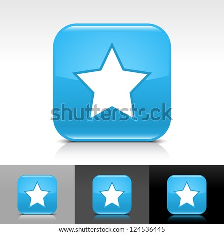 Blue glossy web button with white star sign. Rounded square shape icon with reflection, shadow on white, gray, black backgrounds. Vector illustration web design elements in 8 eps - stock vector