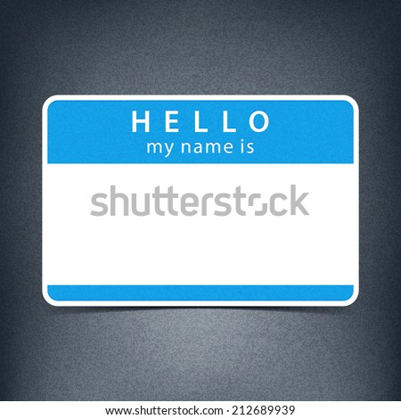 Blue name tag blank sticker HELLO my name is. Rounded rectangular badge with black drop shadow on gray background with noise effect texture. Vector illustration clip-art element for design in 10 eps